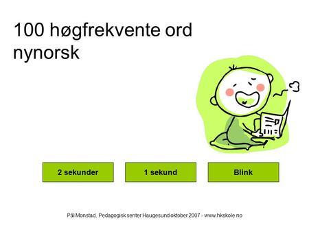 høyfrekvente ord nynorsk øving