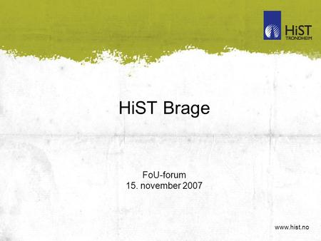 HiST Brage FoU-forum 15. november 2007.