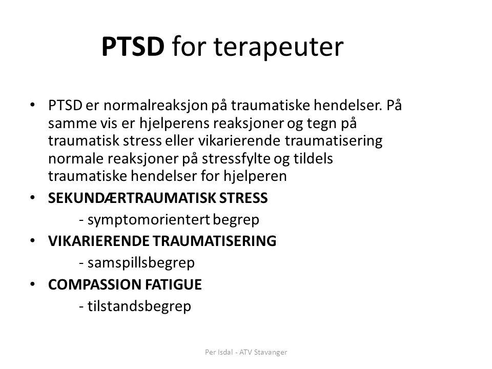 PTSD for terapeuter PTSD er normalreaksjon på traumatiske hendelser.