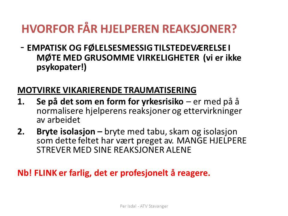 HVORFOR FÅR HJELPEREN REAKSJONER.