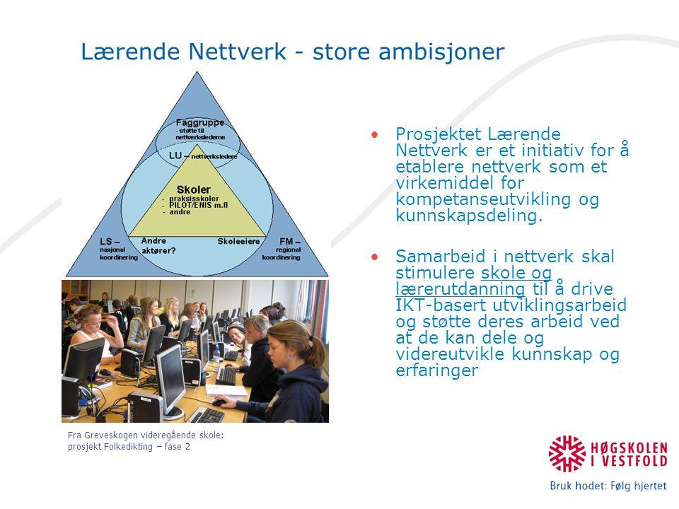 Hvorfor spesiell fokus på selve nettverket…… I forrige fase ble mobilisering av et større fokus på IKT i skolene fremhevet som en av de positive erfaringene som flere av nettverkene rapporterte om.