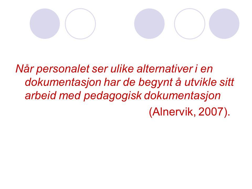 Litteratur Alnervik, Karin (2007) Å utvikle pedagogisk dokumentasjon ved hjelp av veiledning.