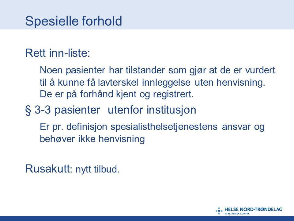 Spesielle forhold- Stjørdal DPS.OBS:Forskjell nedslagsfelt dag og vakt akutt.