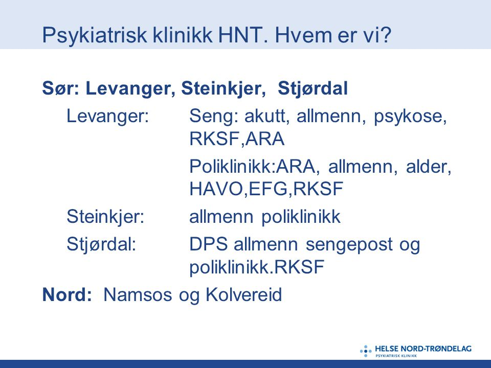 Vaktlegeenheten: organisering Leder: avdelingsoverlege N.H.Dahl 2 sjikt i vakt: 1.LIS, turnus, studenter m.