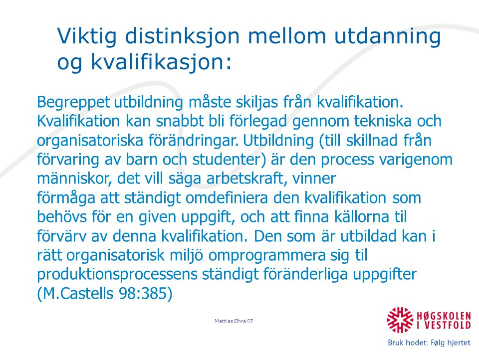 Mattias Øhra 07 Vinnere og tapere.Det nye samfunnet produserer nye vinnere og nye tapere.