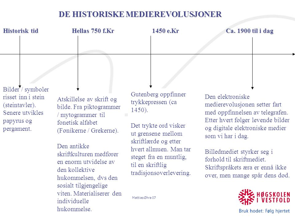 Mattias Øhra 07 Det tradisjonelle samfunnet Som medlem i det tradisjonelle samfunnet ble hver enkelt tildelt en fast og stabil identitet.