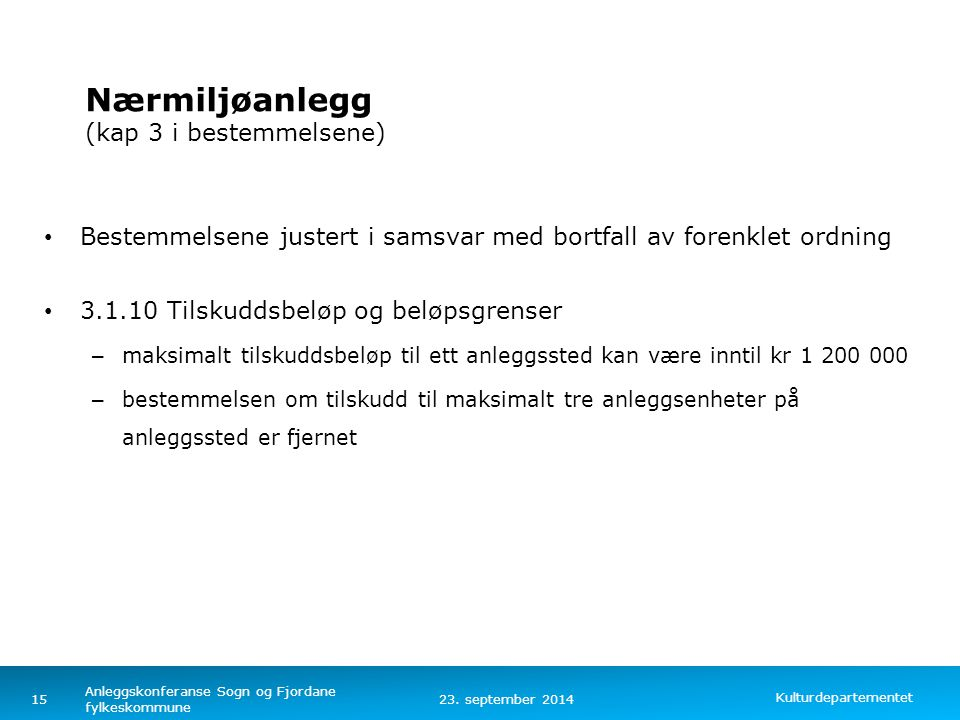 Kulturdepartementet Norsk mal: Tekst med kulepunkter – 4 vertikale bilder Anlegg for friluftsliv i fjellet og ved kysten (kap.