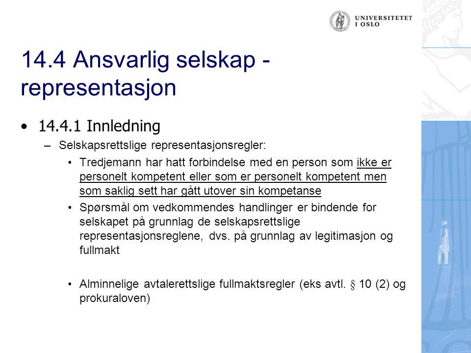 14.4 Ansvarlig selskap – representasjon (forts.) Begreper: –Kompetanse: rett/myndighet til å treffe avgj ø relser i selskapsanliggender.
