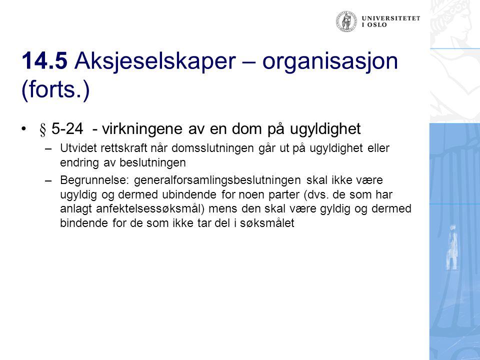14.5 Aksjeselskaper – organisasjon (forts.) 14.5.2 Styret Obligatorisk organ for alle aksjeselskaper, jfr.