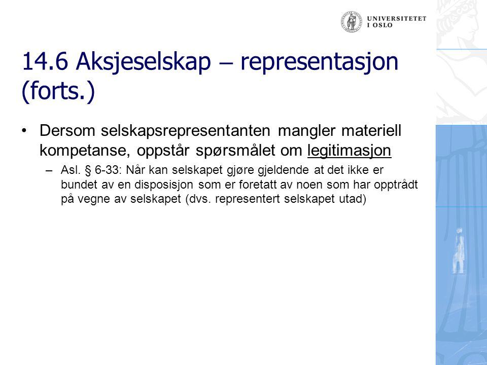 14.6 Aksjeselskap – representasjon (forts.) 14.6.2 Hvem representerer selskapet utad.