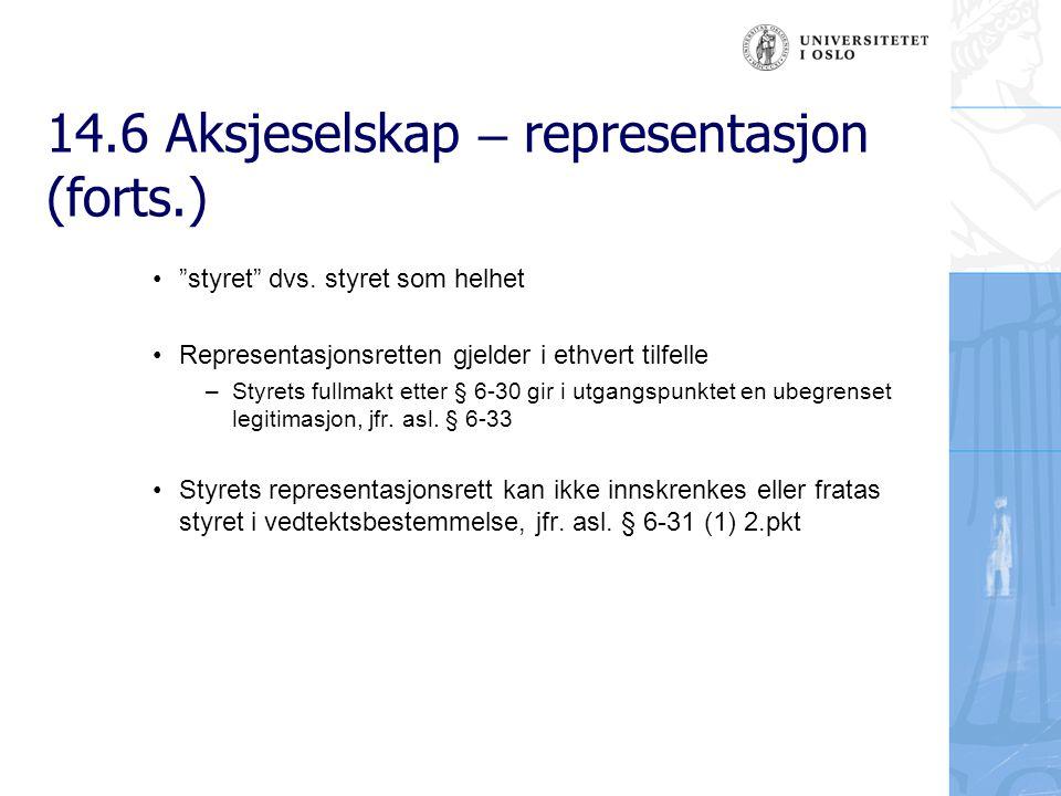 14.6 Aksjeselskap – representasjon (forts.) 14.6.2.2 Meddelt signatur, asl.