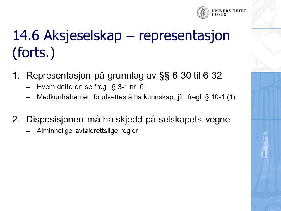 14.6 Aksjeselskap – representasjon (forts.) 3.