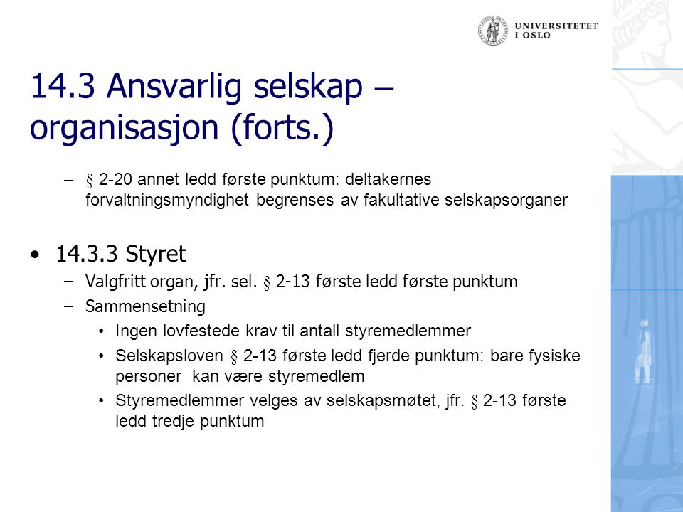 14.3 Ansvarlig selskap – organisasjon (forts.) Saklig kompetanse – sel.
