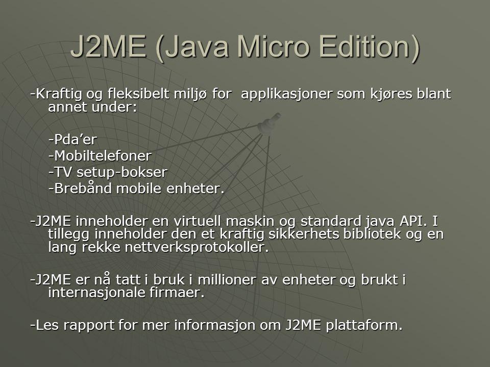 Om J2Me Wireless toolkit -J2ME Wireless toolkit er en set verktøy som gjør mulig å lage applikasjoner for mobiltelefoner og andre trådløse enheter.