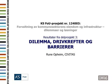 DILEMMA, DRIVKREFTER OG BARRIERER