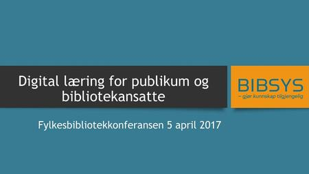 Digital læring for publikum og bibliotekansatte