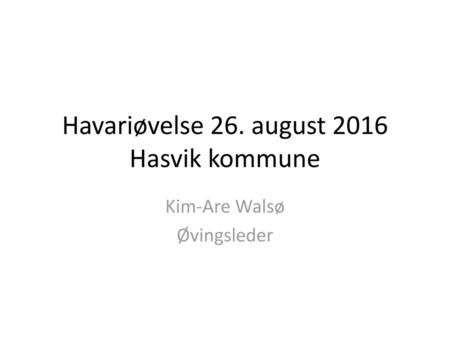 Havariøvelse 26. august 2016 Hasvik kommune