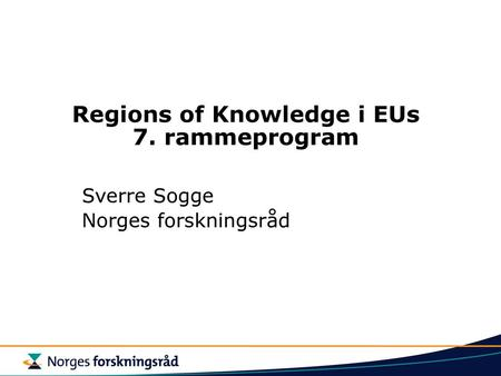Regions of Knowledge i EUs 7. rammeprogram