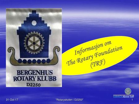 Informasjon om The Rotary Foundation (TRF)