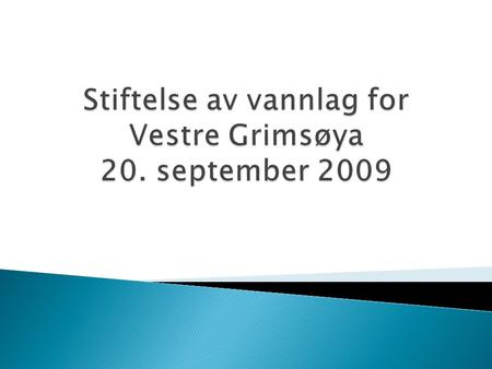 Stiftelse av vannlag for Vestre Grimsøya 20. september 2009