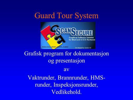 Guard Tour System Grafisk program for dokumentasjon og presentasjon av