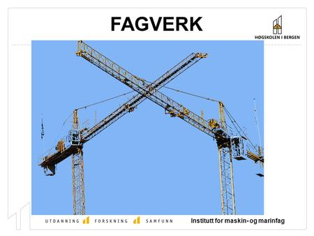 FAGVERK Institutt for maskin- og marinfag.