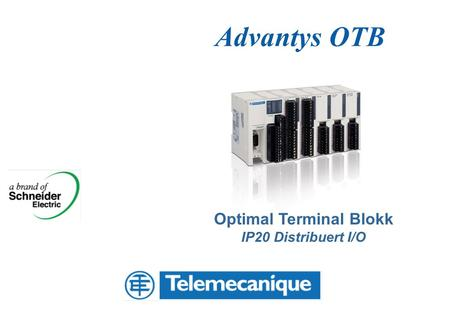 Advantys OTB Optimal Terminal Blokk IP20 Distribuert I/O.