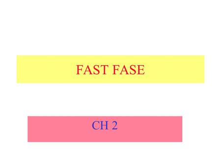 FAST FASE CH 2.