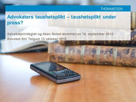 Advokaters taushetsplikt – taushetsplikt under press?
