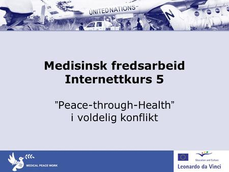 "Medisinsk fredsarbeid Internettkurs 5 ""Peace-through-Health"" i voldelig konflikt."