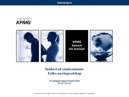 © 2002 KPMG AS, the Norwegian member firm of KPMG International, a Swiss non-operating association. All rights reserved. www.kpmg.no Innherred samkommune.