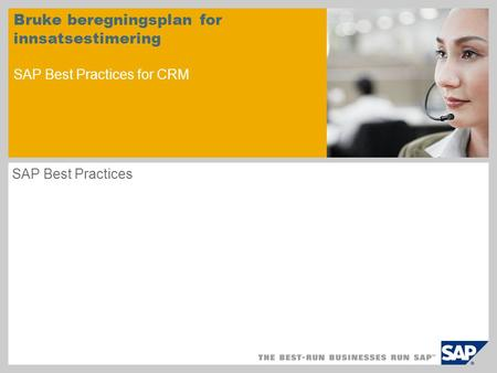 Bruke beregningsplan for innsatsestimering SAP Best Practices for CRM SAP Best Practices.