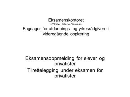 Eksamensoppmelding for elever og privatister