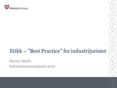 "Etikk – ""Best Practice"" for industrijurister"