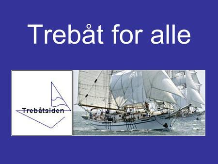 Trebåt for alle.