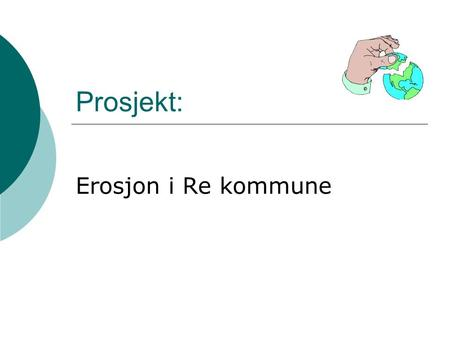 Prosjekt: Erosjon i Re kommune. REGISTRERINGS DATABASE FOR RE KOMMUNE.