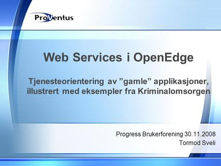 Progress Brukerforening Tormod Sveli