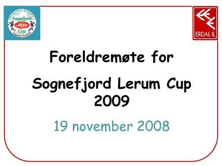 Foreldremøte for Sognefjord Lerum Cup 2009