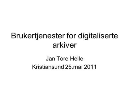Brukertjenester for digitaliserte arkiver