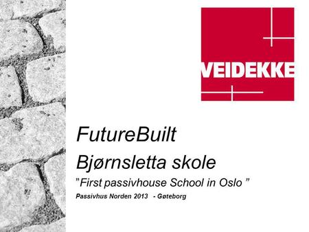 "FutureBuilt Bjørnsletta skole ""First passivhouse School in Oslo """