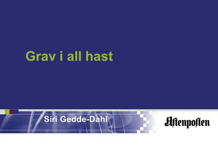 Grav i all hast Siri Gedde-Dahl.