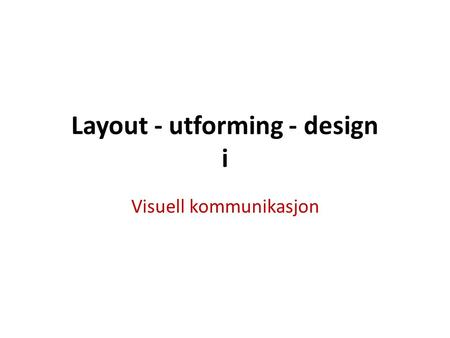 Layout - utforming - design i