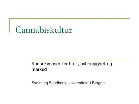 Cannabiskultur Konsekvenser for bruk, avhengighet og marked