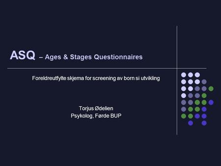ASQ – Ages & Stages Questionnaires