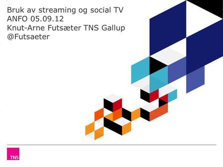 3.14 X AXIS 6.65 BASE MARGIN 5.95 TOP MARGIN 4.52 CHART TOP 11.90 LEFT MARGIN 11.90 RIGHT MARGIN Bruk av streaming og social TV ANFO 05.09.12 Knut-Arne.