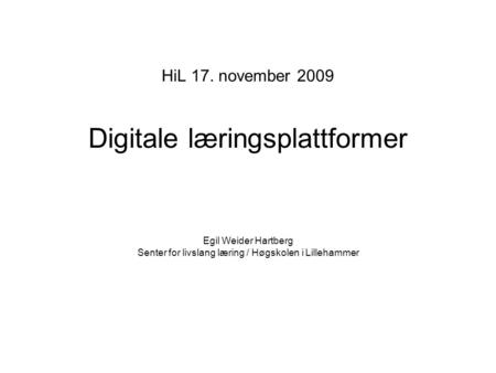 HiL 17. november 2009 Digitale læringsplattformer