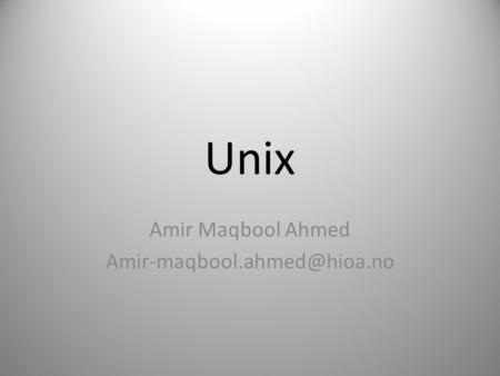 Unix Amir Maqbool Ahmed