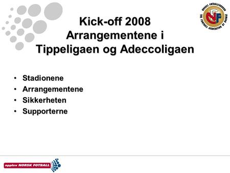 Kick-off 2008 Arrangementene i Tippeligaen og Adeccoligaen