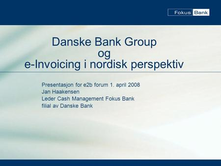 Danske Bank Group og e-Invoicing i nordisk perspektiv