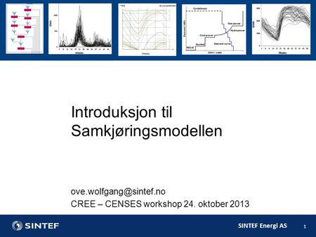 SINTEF Energi AS 1 Introduksjon til Samkjøringsmodellen CREE – CENSES workshop 24. oktober 2013.